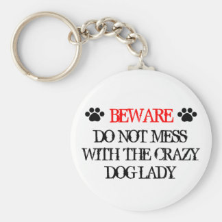 Do Not Mess with the Crazy Dog Lady Keychain