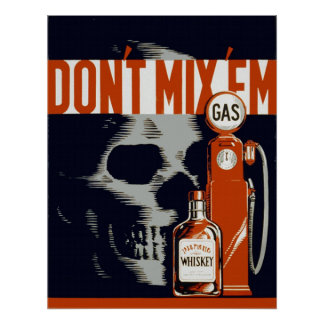 Do Not Mix Gas and Alcohol Poster