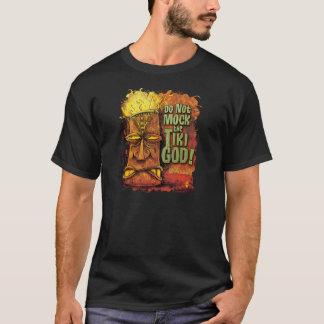 Do Not Mock The Tiki God T-Shirt