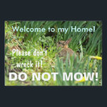 """Do Not Mow Bunny Rabbit Natural Habitat Sign<br><div class=""""desc"""">Nature enthusiasts often have problems with well-meaning landscapers who mow down natural areas that are better left alone. This sign can help alert those with the machines that they should leave these areas alone! This bunny rabbit asks for people to leave his tall grass areas alone. Welcome to my Home!...</div>"""