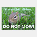 Do Not Mow Chipmunk I call it home Sign Lawn Signs