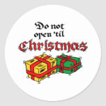 Do Not Open Until Christmas Classic Round Sticker