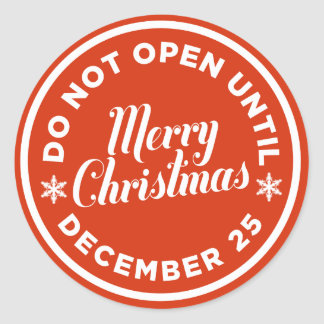 Do Not Open Until Christmas Stickers | Zazzle
