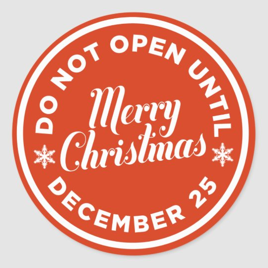Do Not Open Until Christmas Gift Stickers Zazzle