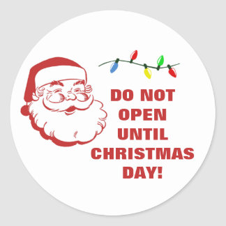 Do Not Open Until Christmas Santa Warning Quote Classic Round Sticker