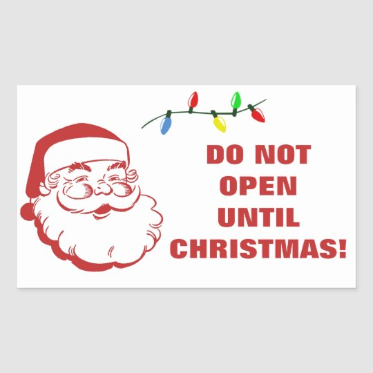 Until Christmas.Do Not Open Until Christmas Santa Warning Rectangular Sticker