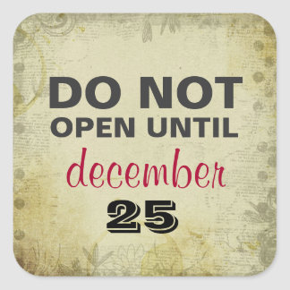 DO NOT Open Until December 25 Square Gift Stickers