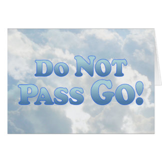 Do Not Pass Go - Multi-Products Greeting Card