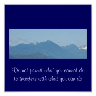 Do not permit what you cannot do to interfere... posters