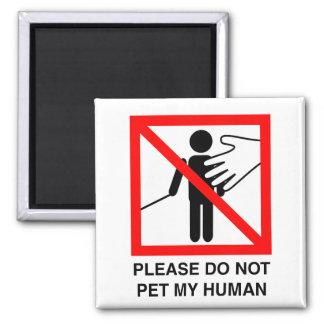 Do Not Pet My Human Magnet