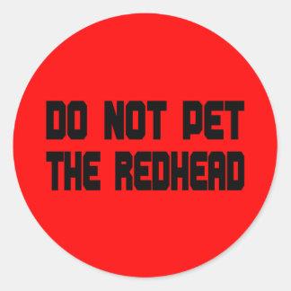 Do Not Pet The Redhead Classic Round Sticker