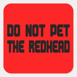 Do Not Pet The Redhead Square Sticker