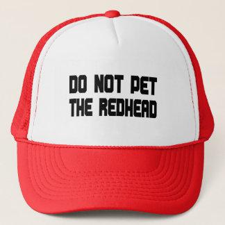 Do Not Pet The Redhead Trucker Hat