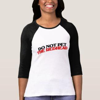 Do not pet the REDHEAD Tshirts