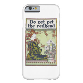 Do not pet the redhead vintage redheaded barely there iPhone 6 case