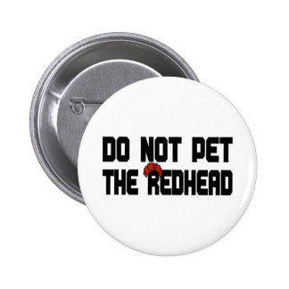 Do Not Pet The Redhead (w/ Wig) Pinback Button