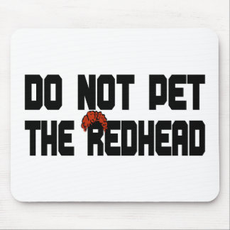 Do Not Pet The Redhead (w/ Wig) Mouse Pad