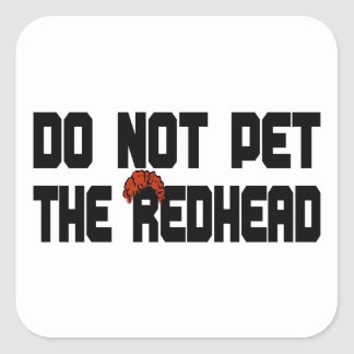 Do Not Pet The Redhead (w/ Wig) Square Sticker