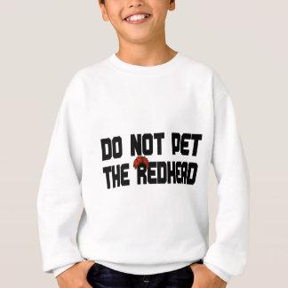 Do Not Pet The Redhead (w/ Wig) Sweatshirt