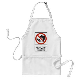 Do Not Play Dice with the Bears Highway Sign Apron