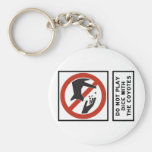 Do Not Play Dice with the Coyotes Highway Sign Key Chain