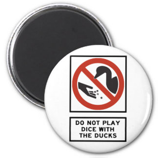 Do Not Play Dice with the Ducks Highway Sign 2 Inch Round Magnet