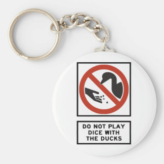 Do Not Play Dice with the Ducks Highway Sign Key Chain