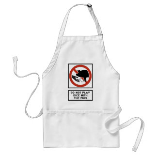 Do Not Play Dice with the Pigs Highway Sign Adult Apron