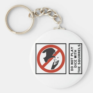 Do Not Play Dice with the Squirrels Highway Sign Keychain