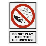Do Not Play Dice with the Universe Highway Sign Greeting Cards