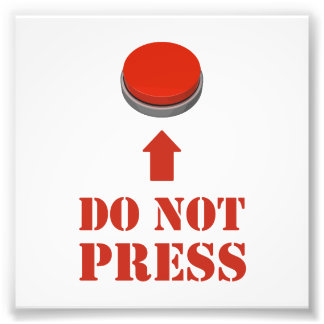 Do Not Press the Red Button Photo Print