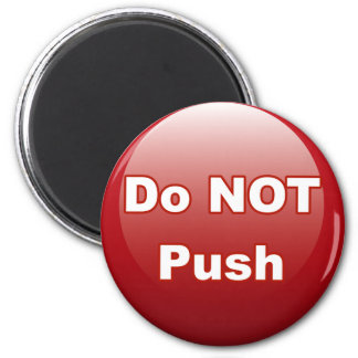 Do NOT Push 2 Inch Round Magnet