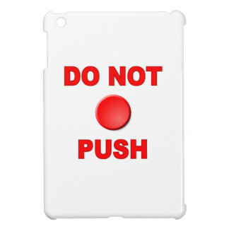 Do Not Push Button Case For The iPad Mini