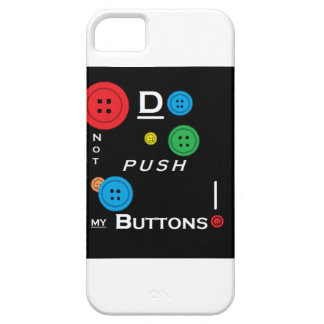 do not push my buttons iphone case