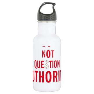 Do Not Question Authority 18oz Water Bottle