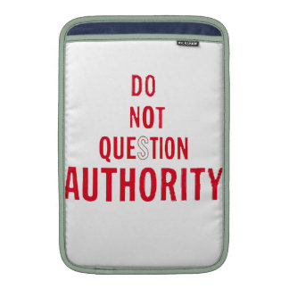 Do Not Question Authority Sleeve For MacBook Air