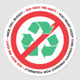 """Do Not Re-Gift"" Stickers"