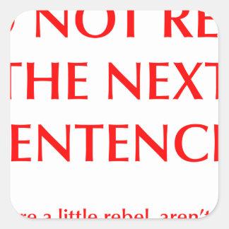 do-not-read-next-sentence-opt-red.png calcomania cuadradas personalizada