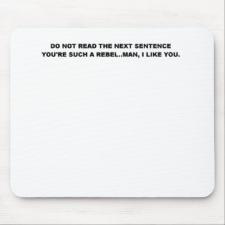 DO NOT READ THE NEXT SENTENCE.png Mouse Pad
