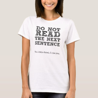 DO NOT Read the Next Sentence. T-Shirt