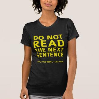Do Not Read The Next Sentence T Shirts