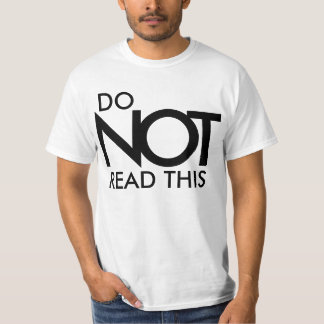 """Do not read this"" humorous shirt design"