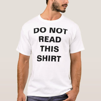 Do Not Read This Shirt