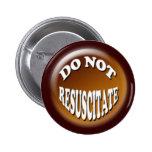 Do Not Resuscitate 3D Design Pins