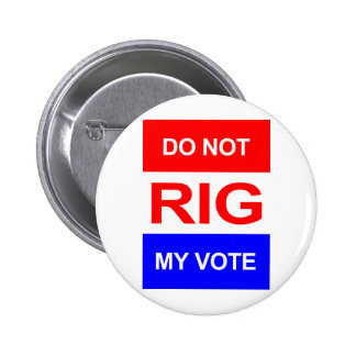 Do Not Rig My Vote Button