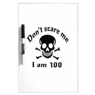 Do Not Scare Me I Am 100 Dry-Erase Board