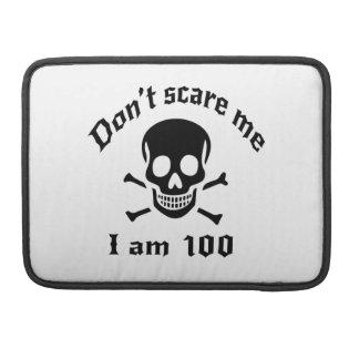 Do Not Scare Me I Am 100 MacBook Pro Sleeve