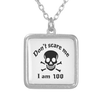 Do Not Scare Me I Am 100 Silver Plated Necklace
