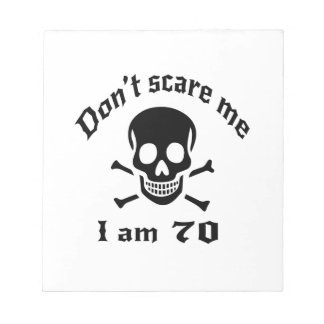 Do Not Scare Me I Am 70 Notepad