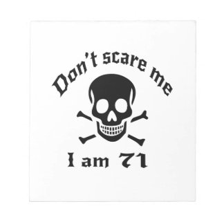 Do Not Scare Me I Am 71 Notepad